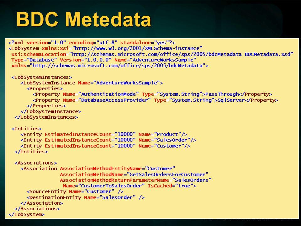 BDC Metedata < xml version= 1.0 encoding= utf-8 standalone= yes > <LobSystem xmlns:xsi= http://www.w3.org/2001/XMLSchema-instance
