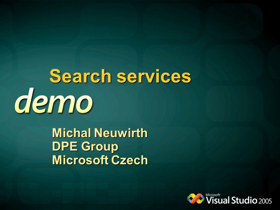 Search services Michal Neuwirth DPE Group Microsoft Czech Demo: