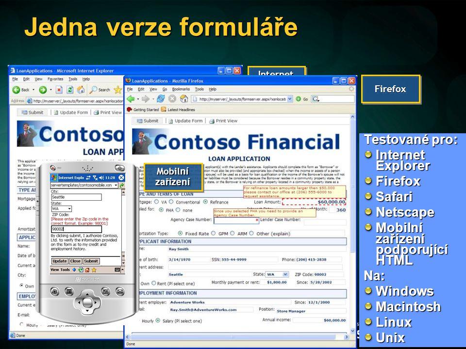 Jedna verze formuláře Testované pro: Internet Explorer Firefox Safari