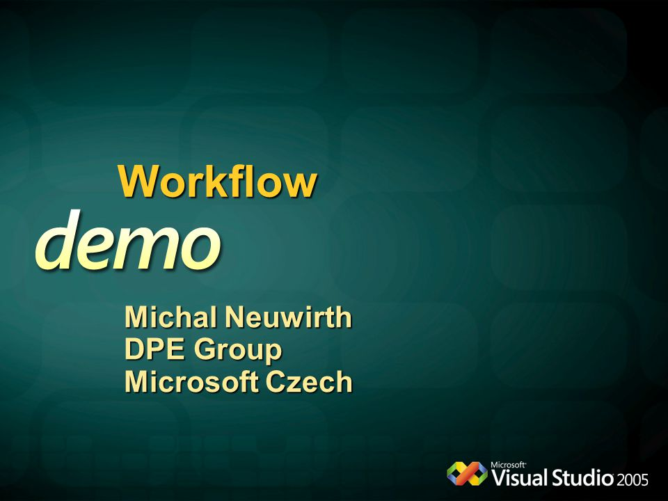 Workflow Michal Neuwirth DPE Group Microsoft Czech System IO Packaging