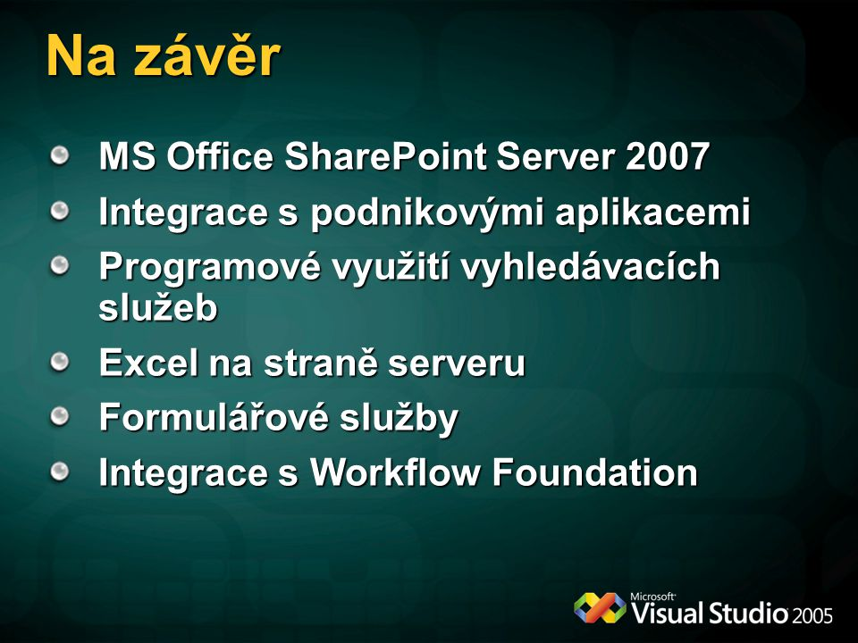 Na závěr MS Office SharePoint Server 2007