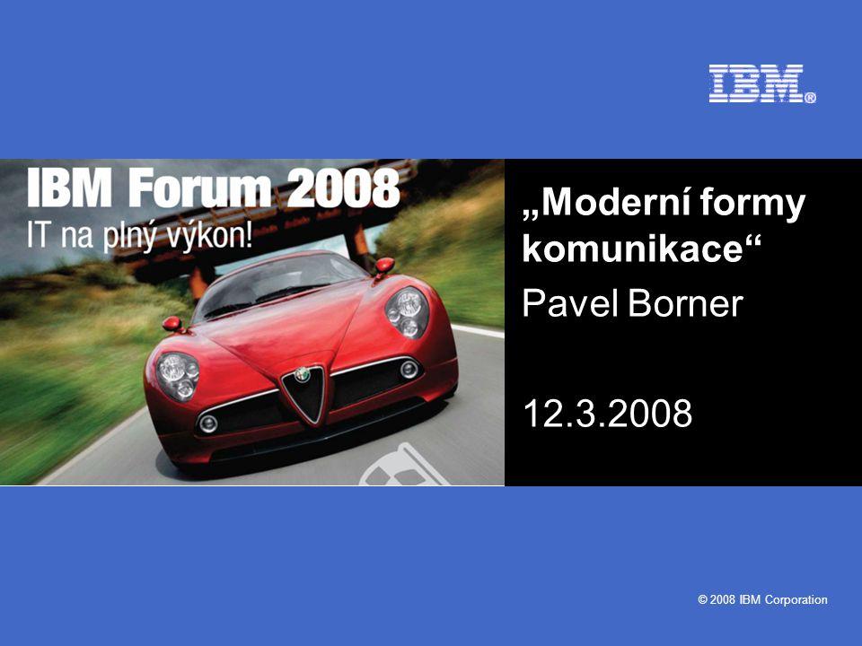 """""""Moderní formy komunikace Pavel Borner 12.3.2008"""