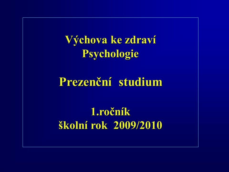 Prezenční studium Výchova ke zdraví Psychologie 1.ročník