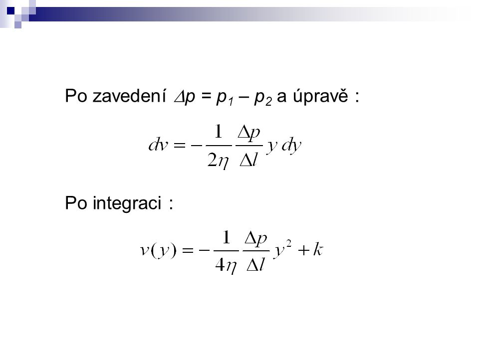 Po zavedení p = p1 – p2 a úpravě :