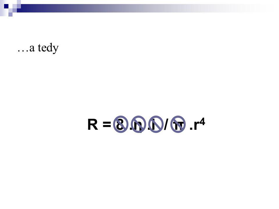 …a tedy R = 8 .η .l / π .r4