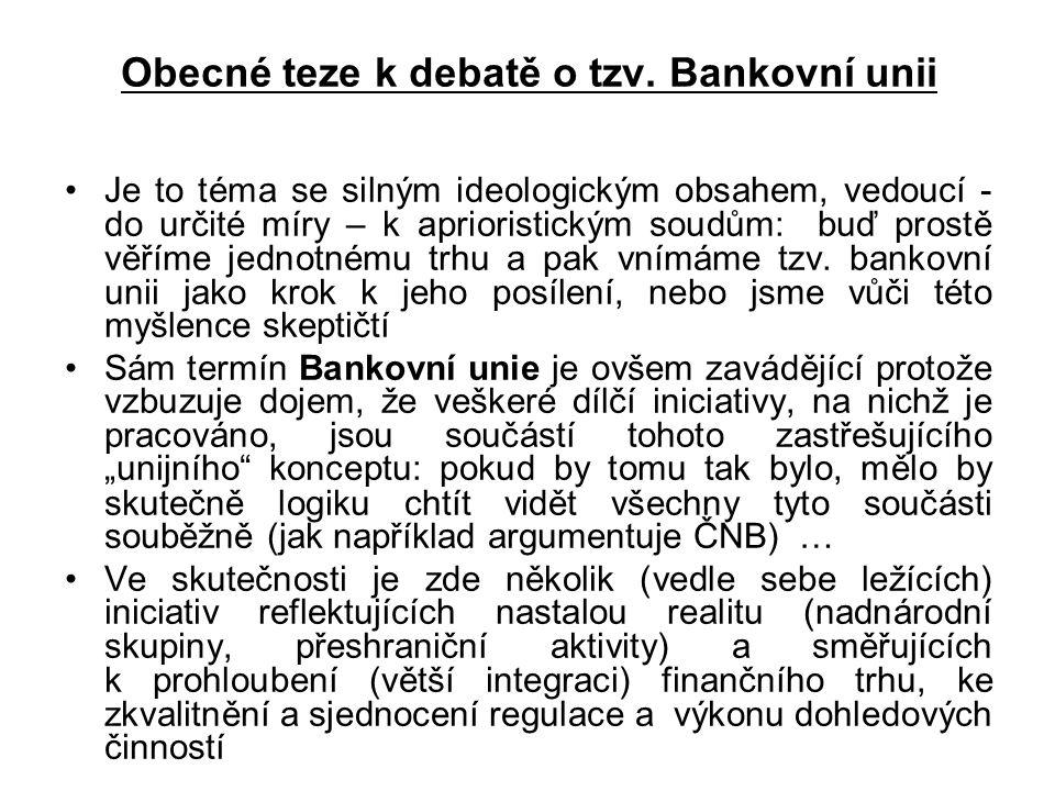 Obecné teze k debatě o tzv. Bankovní unii