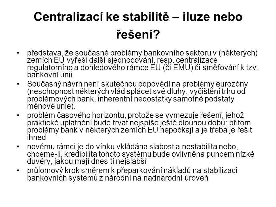 Centralizací ke stabilitě – iluze nebo řešení