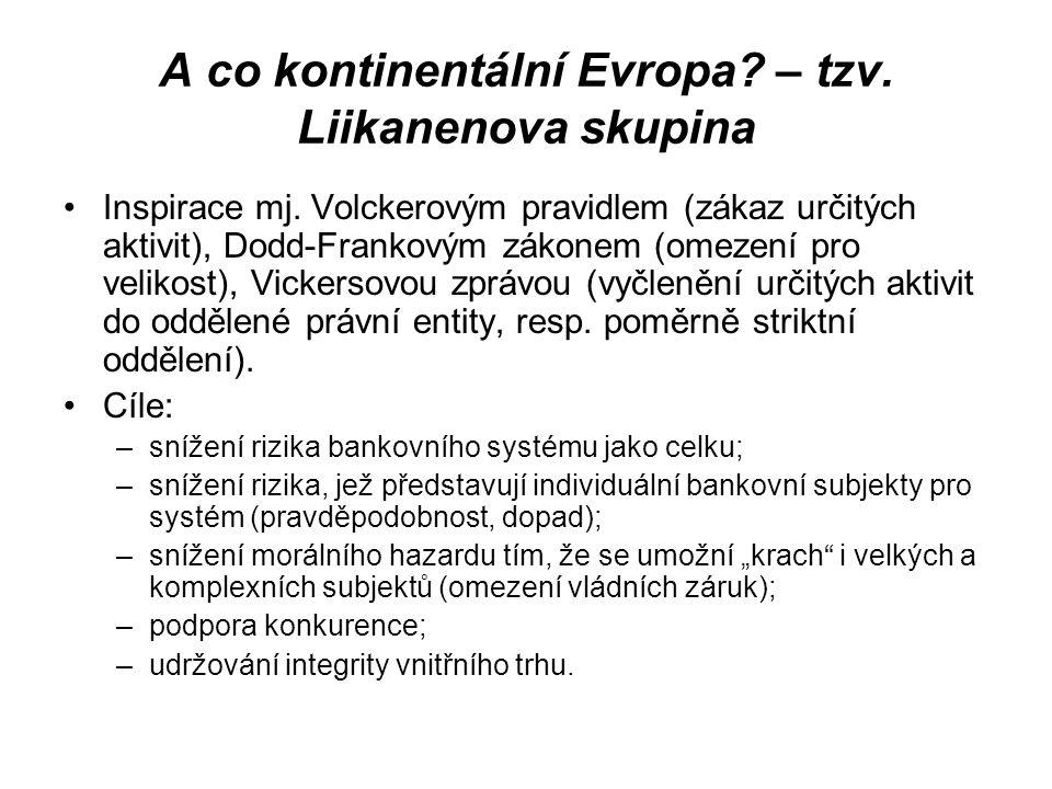 A co kontinentální Evropa – tzv. Liikanenova skupina