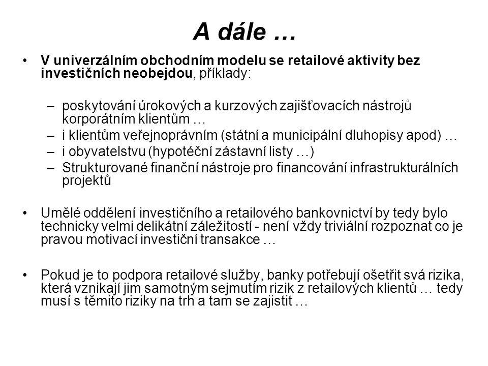 A dále … V univerzálním obchodním modelu se retailové aktivity bez investičních neobejdou, příklady: