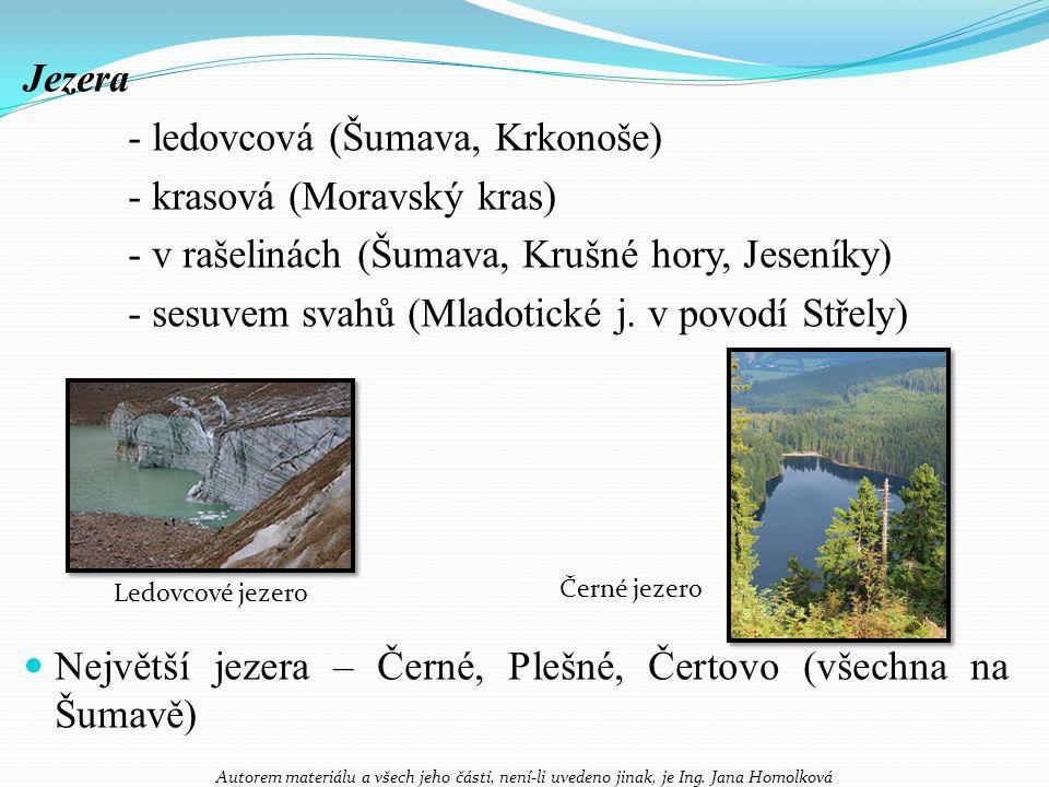 - ledovcová (Šumava, Krkonoše) - krasová (Moravský kras)