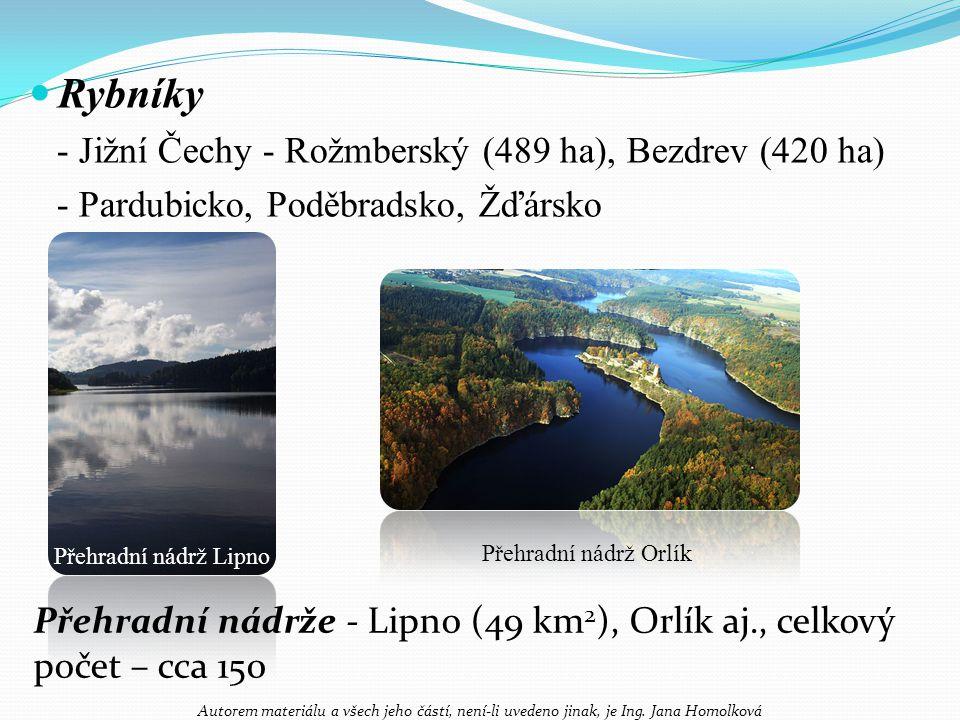 Rybníky - Jižní Čechy - Rožmberský (489 ha), Bezdrev (420 ha)