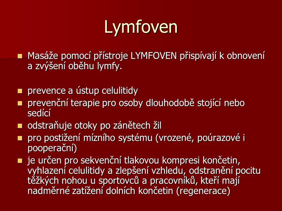 Lymfoven Masáže pomocí přístroje LYMFOVEN přispívají k obnovení a zvýšení oběhu lymfy. prevence a ústup celulitidy.