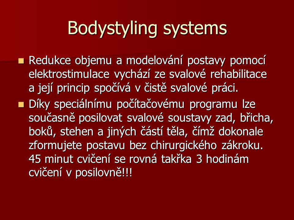 Bodystyling systems