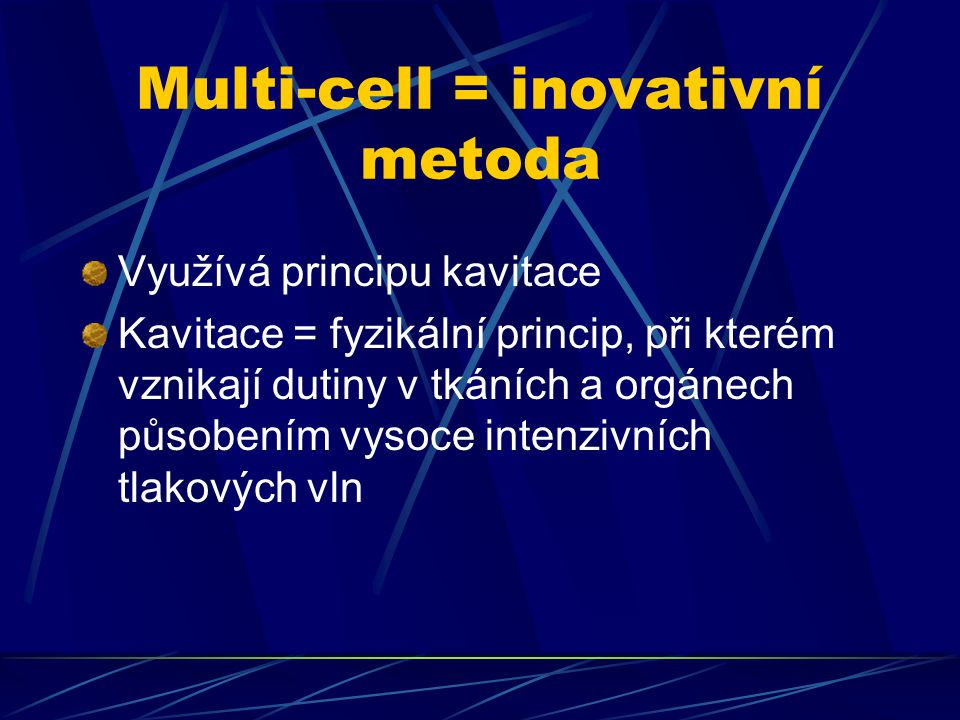 Multi-cell = inovativní metoda