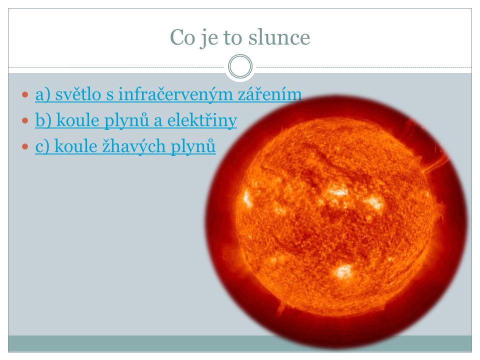 Co je to slunce a) světlo s infračerveným zářením