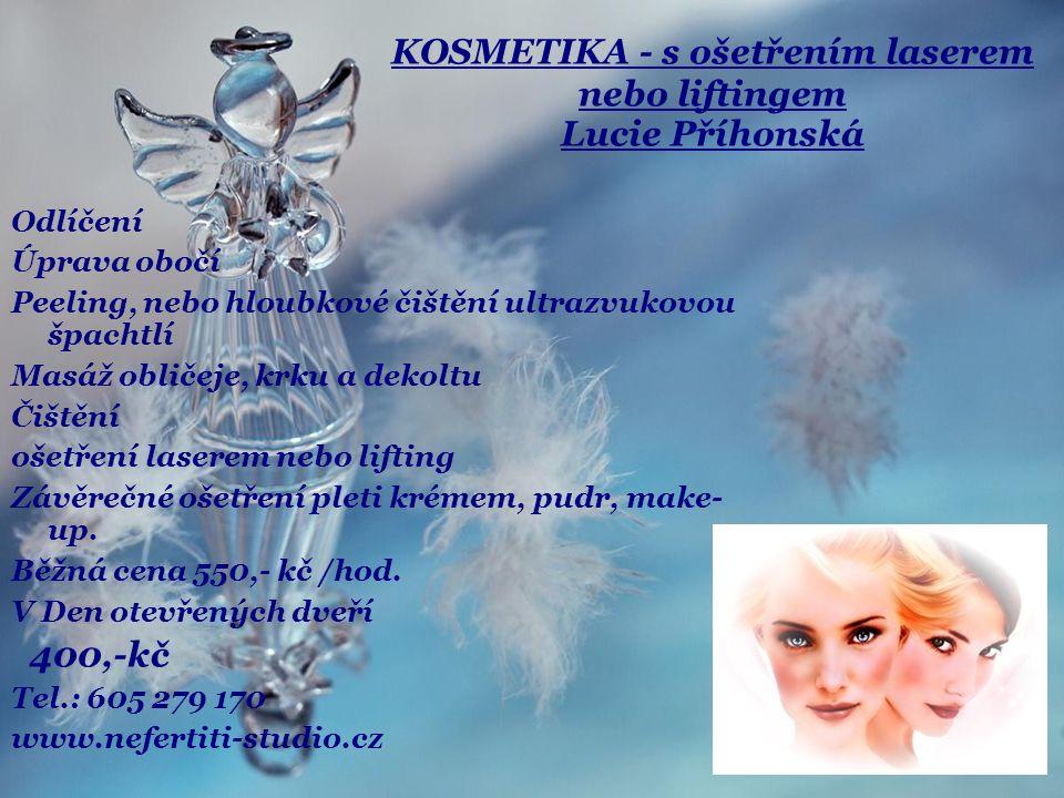 KOSMETIKA - s ošetřením laserem nebo liftingem Lucie Příhonská
