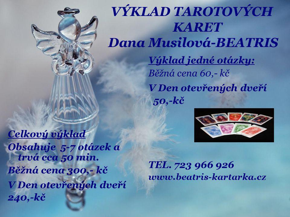 VÝKLAD TAROTOVÝCH KARET Dana Musilová-BEATRIS