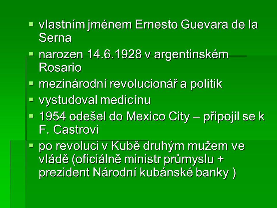 vlastním jménem Ernesto Guevara de la Serna