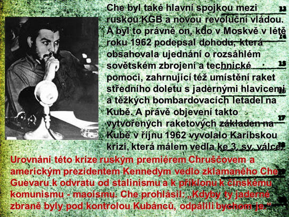 Che byl také hlavní spojkou mezi ruskou KGB a novou revoluční vládou