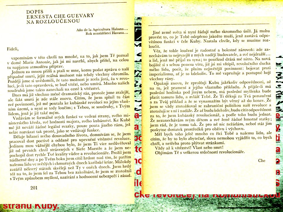 V dubnu 1965 Che Guevara napsal dopis, ve kterém se rozloučil s Fidelem a Kubou a oznámil, že Kubu opouští, aby v některé jiné zemi mohl pokračovat ve svém boji proti imperialismu.