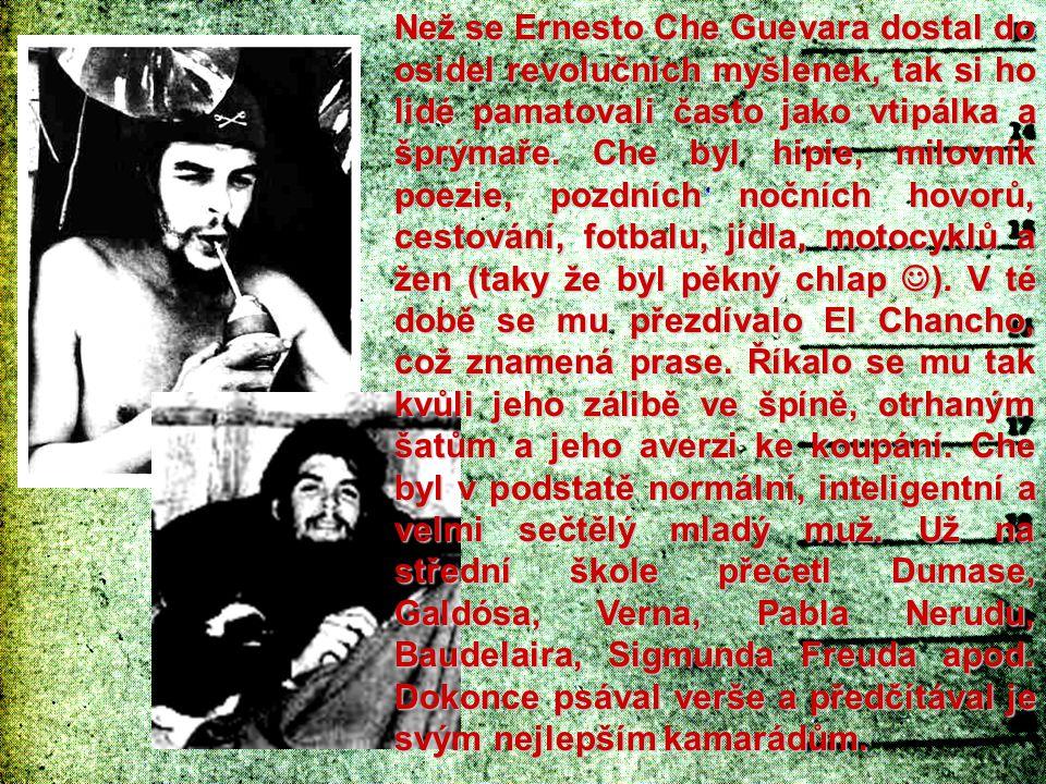 Než se Ernesto Che Guevara dostal do osidel revolučních myšlenek, tak si ho lidé pamatovali často jako vtipálka a šprýmaře.