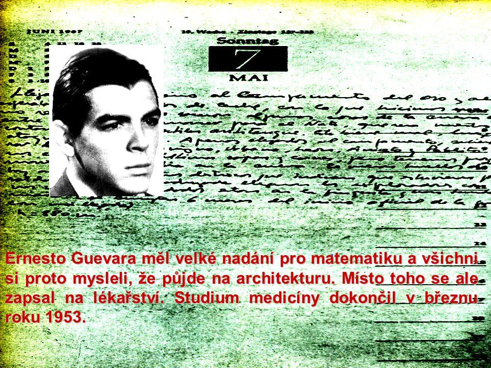 Ernesto Guevara měl velké nadání pro matematiku a všichni si proto mysleli, že půjde na architekturu.