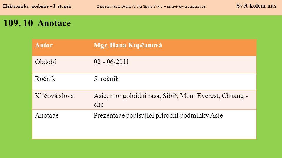 109. 10 Anotace Autor Mgr. Hana Kopčanová Období 02 - 06/2011 Ročník
