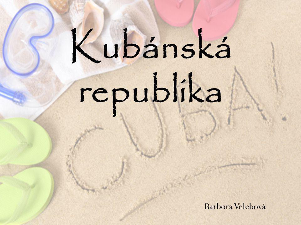Kubánská republika Barbora Velebová