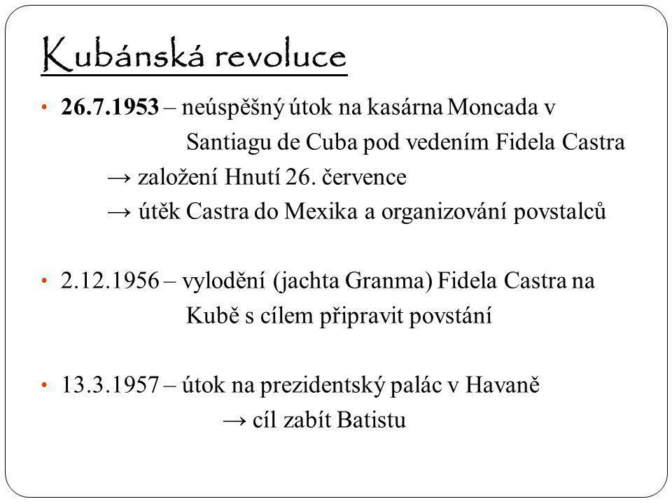 Kubánská revoluce 26.7.1953 – neúspěšný útok na kasárna Moncada v