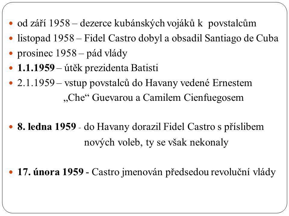 od září 1958 – dezerce kubánských vojáků k povstalcům