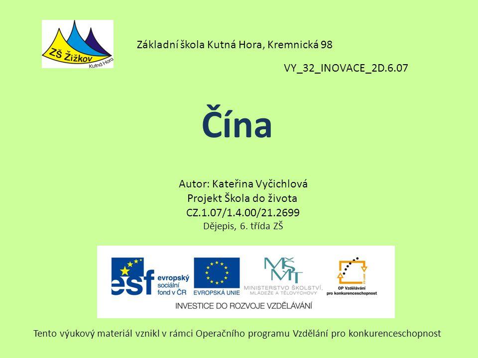 Čína Základní škola Kutná Hora, Kremnická 98 VY_32_INOVACE_2D.6.07