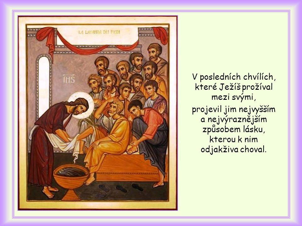 V posledních chvílích, které Ježíš prožíval mezi svými,