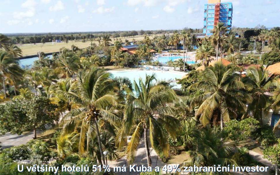 U většiny hotelů 51% má Kuba a 49% zahraniční investor