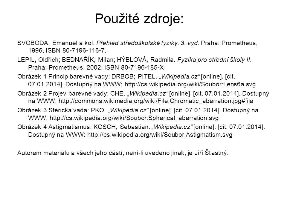 Použité zdroje: SVOBODA, Emanuel a kol. Přehled středoškolské fyziky. 3. vyd. Praha: Prometheus, 1996, ISBN 80-7196-116-7.