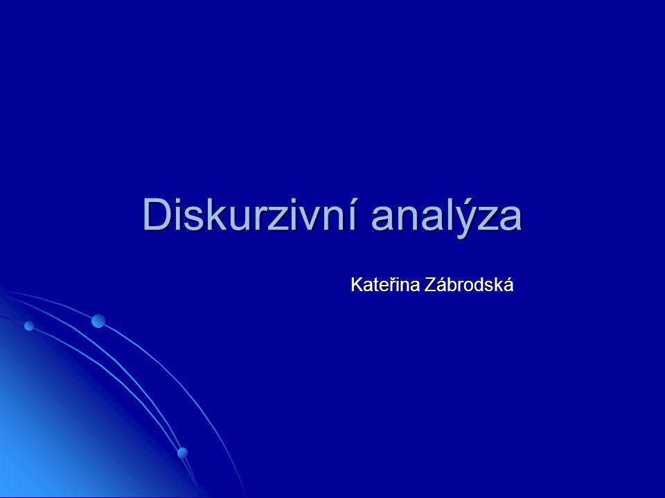 Diskurzivní analýza Kateřina Zábrodská