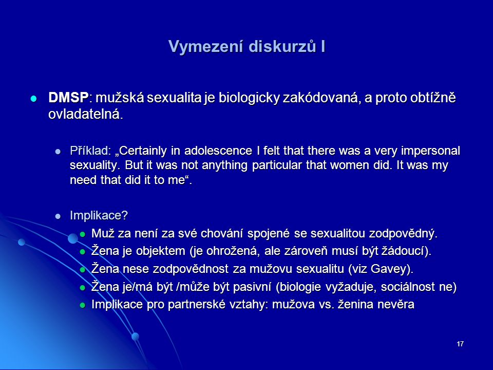 Vymezení diskurzů I DMSP: mužská sexualita je biologicky zakódovaná, a proto obtížně ovladatelná.