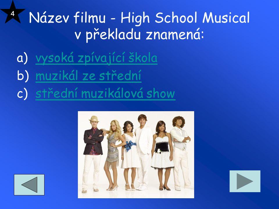 Název filmu - High School Musical v překladu znamená: