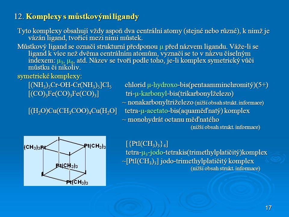12. Komplexy s můstkovými ligandy