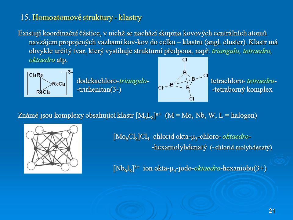 15. Homoatomové struktury - klastry