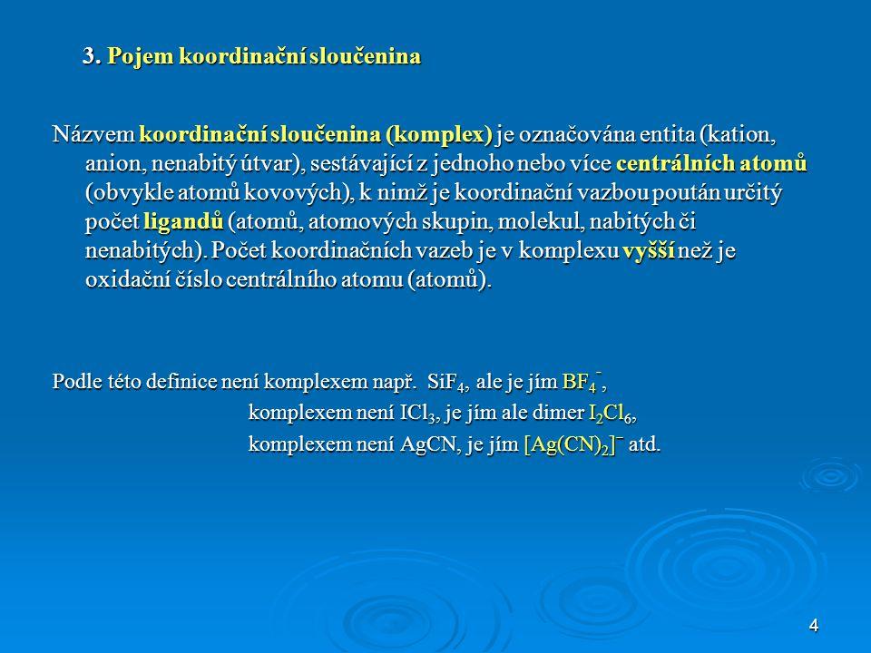 3. Pojem koordinační sloučenina