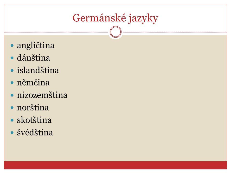 Germánské jazyky angličtina dánština islandština němčina nizozemština