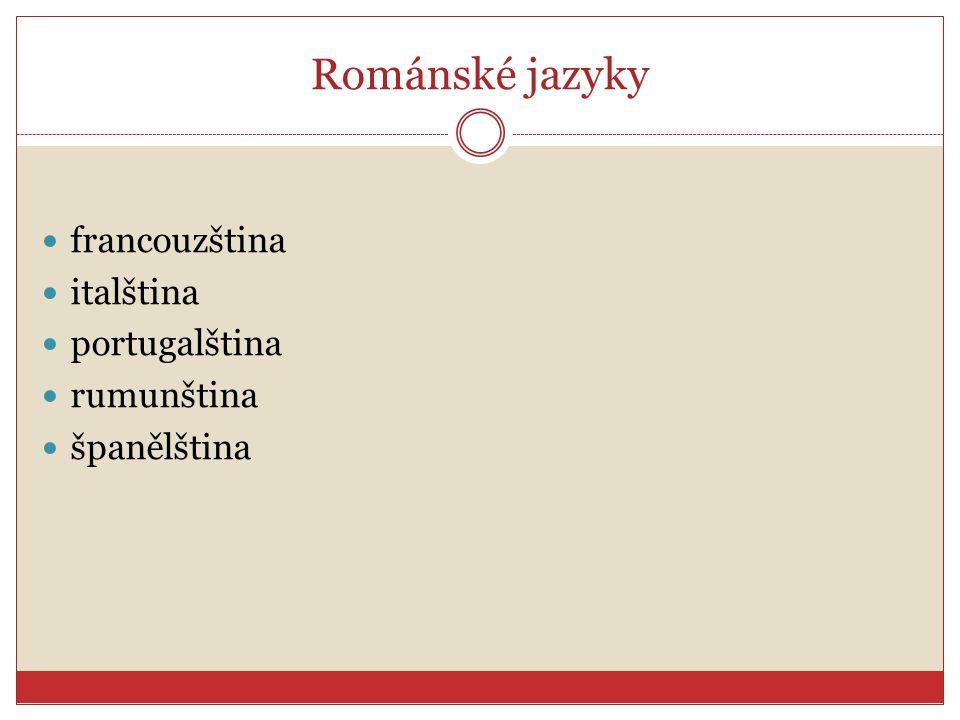 Románské jazyky francouzština italština portugalština rumunština