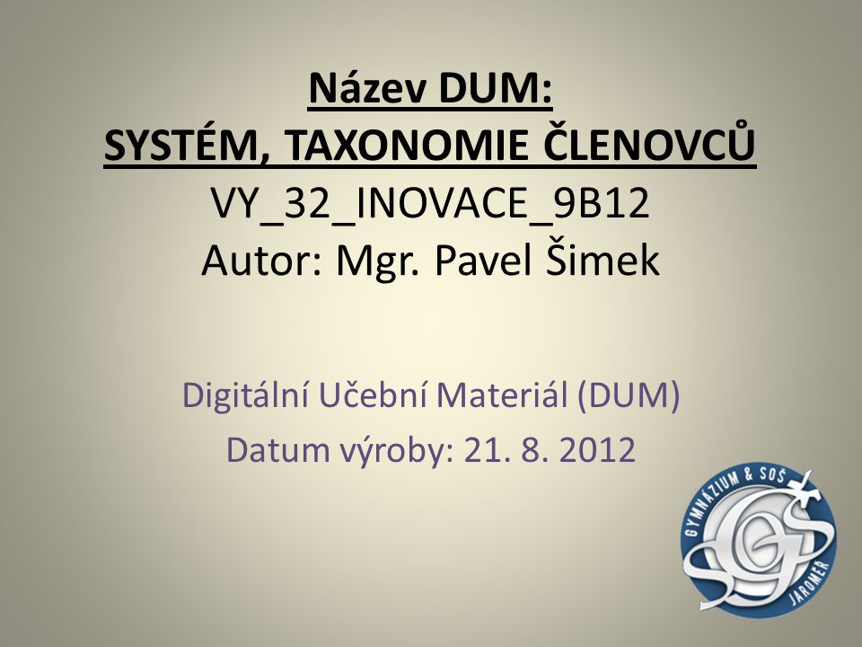 Digitální Učební Materiál (DUM) Datum výroby: 21. 8. 2012