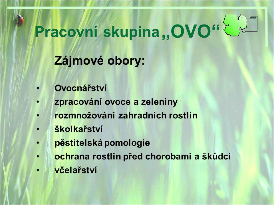 """""""OVO Pracovní skupina Zájmové obory: Ovocnářství"""