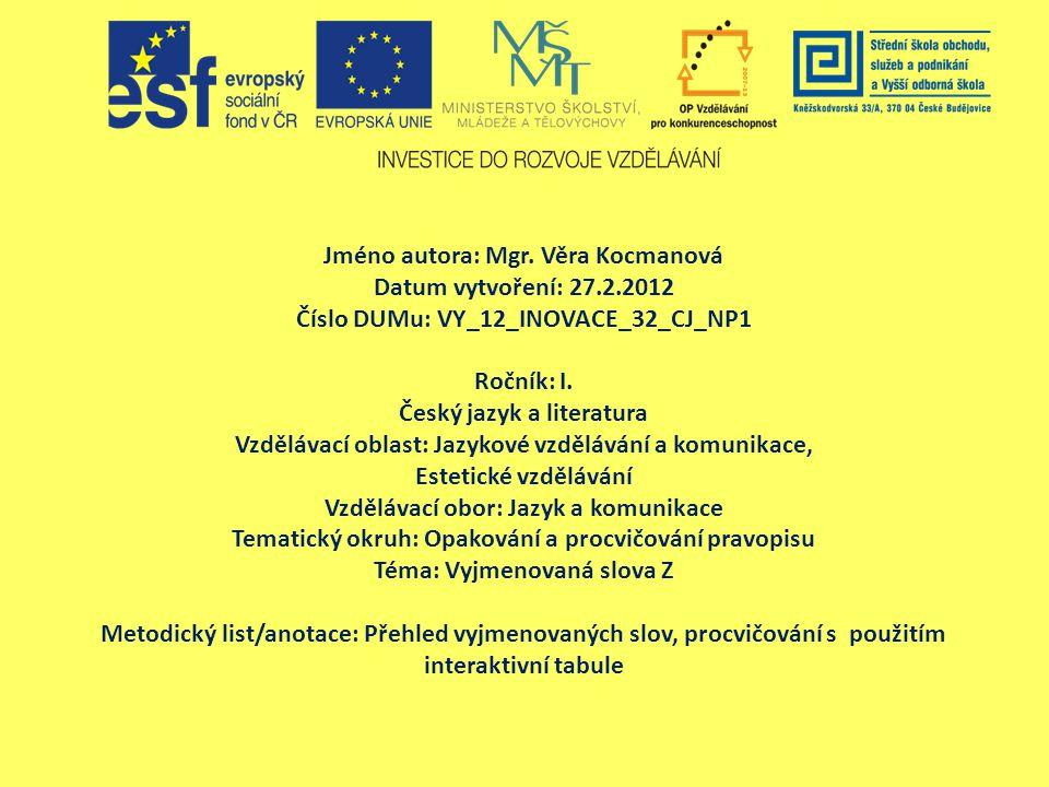 Jméno autora: Mgr. Věra Kocmanová Datum vytvoření: 27.2.2012