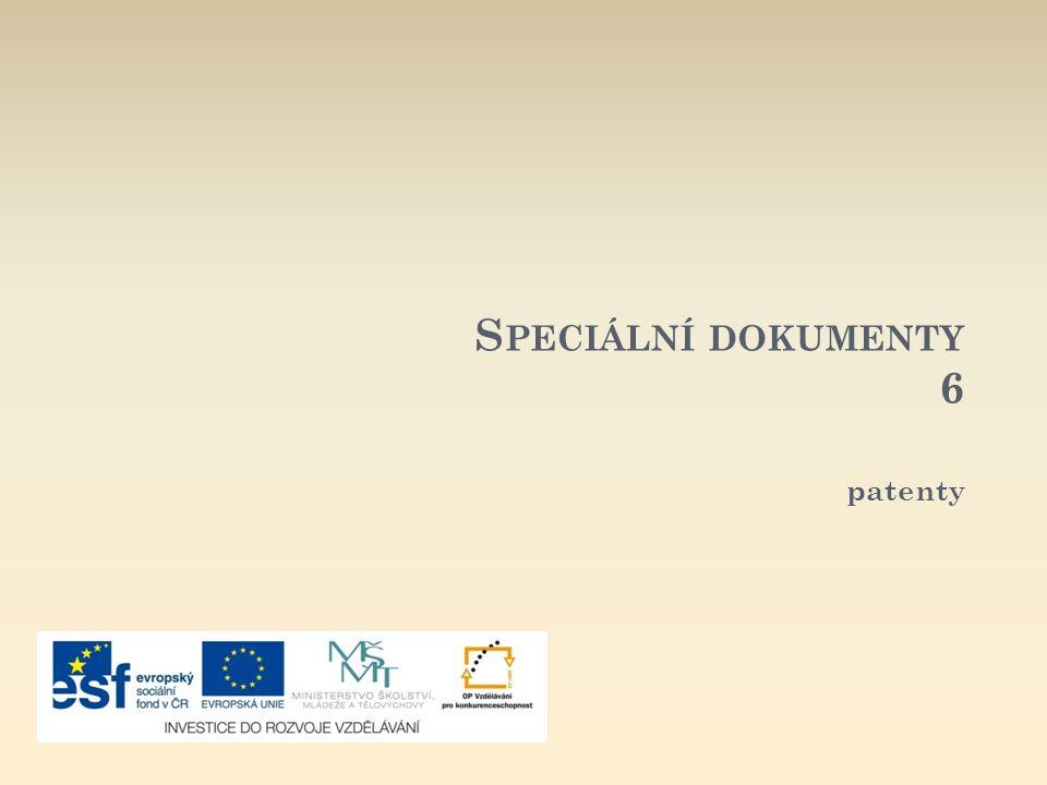 Speciální dokumenty 6 patenty