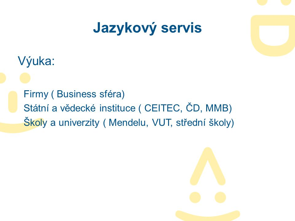 Jazykový servis Výuka: Firmy ( Business sféra)