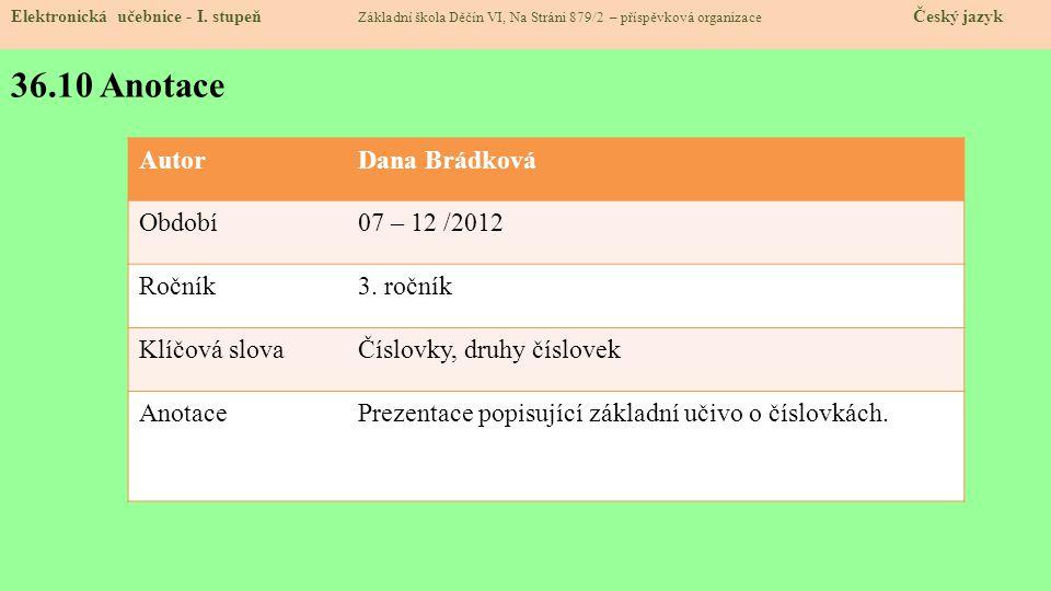 36.10 Anotace Autor Dana Brádková Období 07 – 12 /2012 Ročník