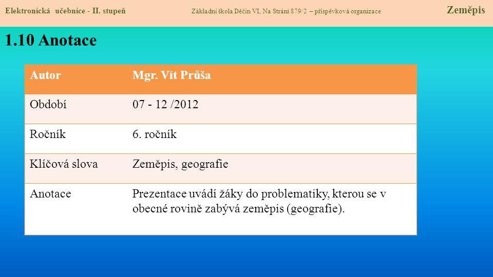 1.10 Anotace Autor Mgr. Vít Průša Období 07 - 12 /2012 Ročník