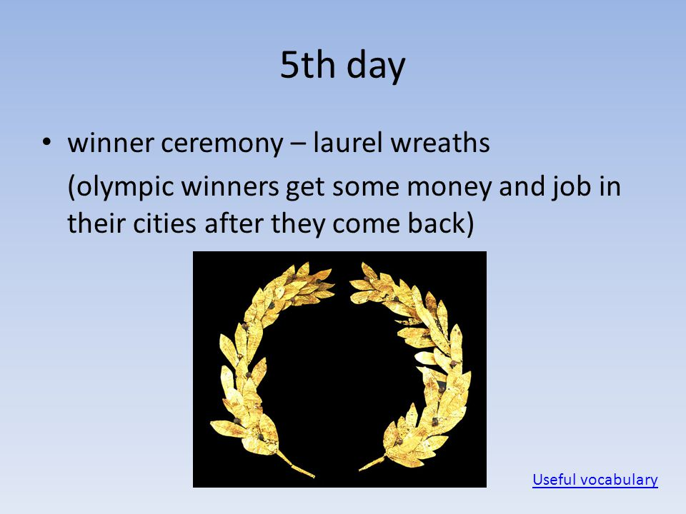 5th day winner ceremony – laurel wreaths